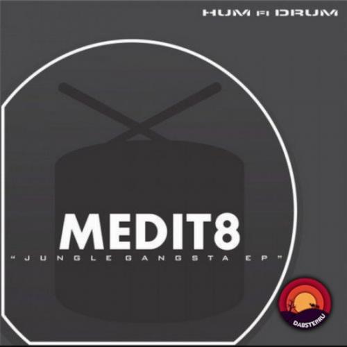 Medit8 - Jungle Gangsta EP