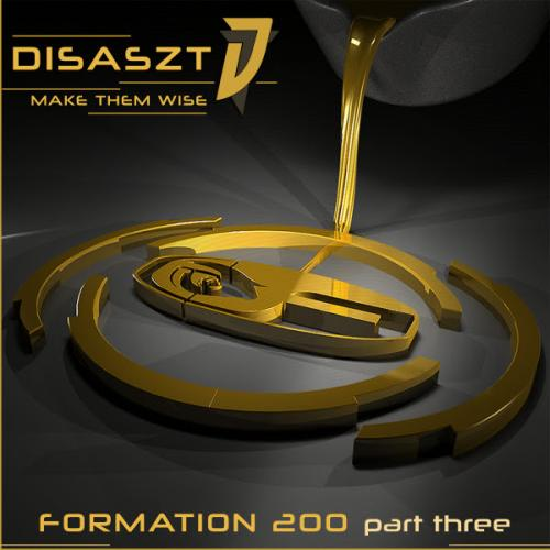 Disaszt - Make them wise (Formation 200 - part 3)