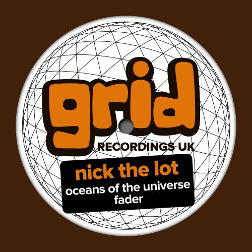 Nick The Lot - Oceans Of The Universe / Fader