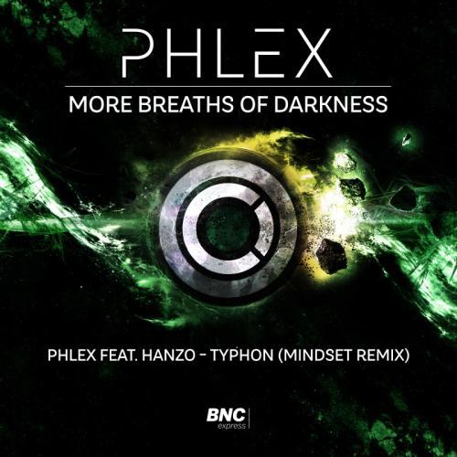 Phlex & Hanzo - Typhon (Mindset Remix) [BNC Express]