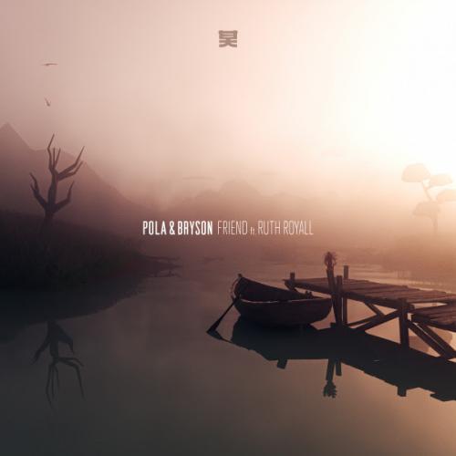 Pola & Bryson - Friend ft. Ruth Royall
