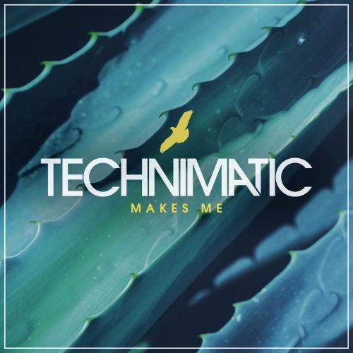 Technimatic - Makes Me