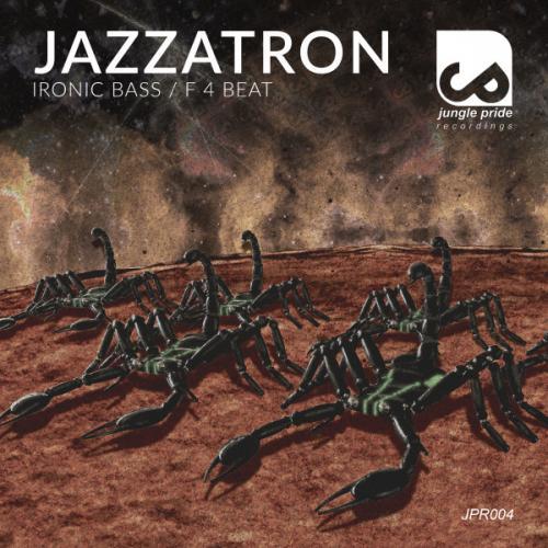 Jazzatron - Ironic Bass / F 4 Beat